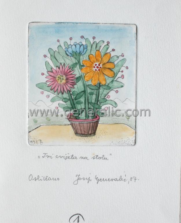 Josip Generalic, JG-G09-01(2), Three flowers on a table, water-coloured etching, 16x13 cm 9x8 cm, 1987 - 200 eur
